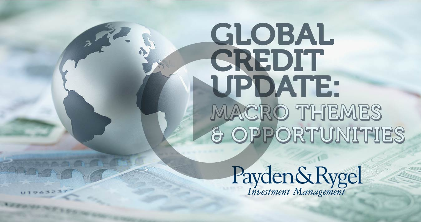 Payden & Rygel's 2019 Q1 Global Credit Update: Macro Themes & Opportunities